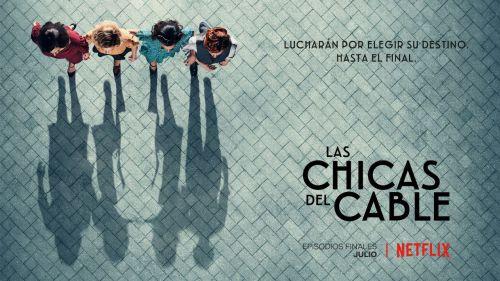 Netflix pone fecha al final de su primera serie española, 'Las chicas del cable'