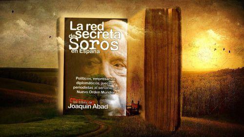 El libro de la semana: 'La red secreta de Soros en España', de Joaquín Abad