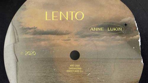 [Vídeo y letra] Lento, de Anne Lukin