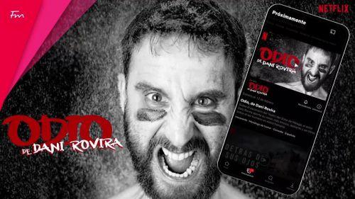 Netflix: Así es 'Odio', de Dani Rovira