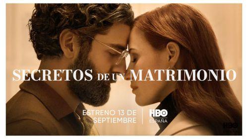 'Secretos de un matrimonio', Oscar Isaac y Jessica Chastain, llegará el próximo 13 de septiembre en HBO